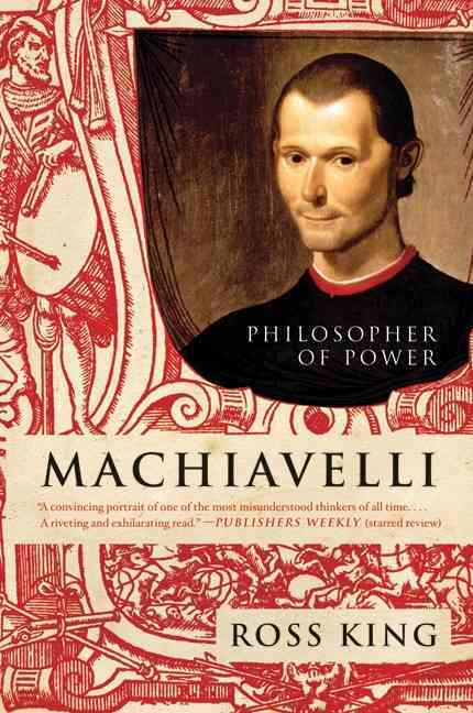 Machiavelli By King, Ross